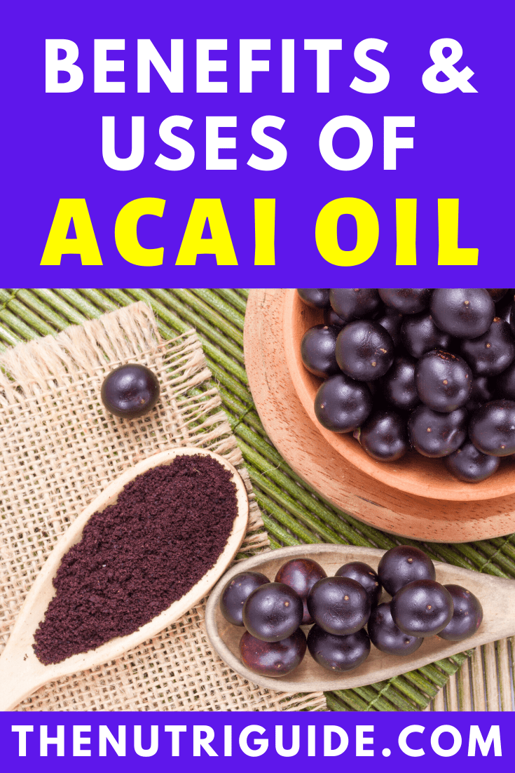 Benefits and uses of acai oil