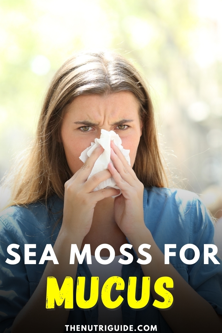 Sea moss for mucus